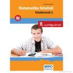 Matematika felvételi feladatsorok 5. - 8. osztályosoknak