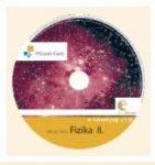 Fizika II. - teljes tankönyvfeldolgozás multimédiás elemekkel